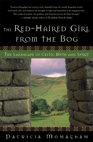The Red-Haired Girl from the Bog by Patricia Monaghan