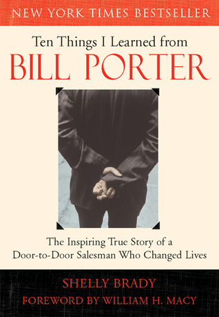 Ten Things I Learned from Bill Porter by Shelly Brady