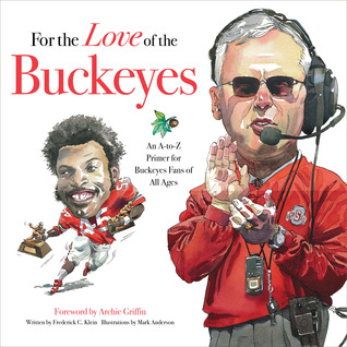 For the Love of the Buckeyes: An A-to-Z Primer for Buckeyes Fans of All Ages
