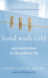 Hand Wash Cold by Karen Maezen Miller