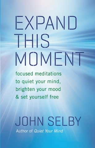 Expand This Moment by John Selby
