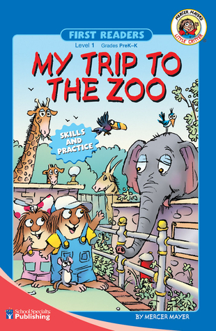 My Trip to the Zoo, Grades PK - K: Level 1 (Little Critter Readers)
