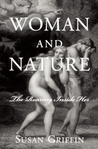 Woman and Nature by Susan Griffin