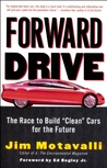 """Forward Drive: The Race to Build """"Clean"""" Cars for the Future"""