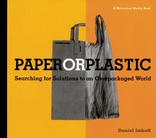 Paper or Plastic by Daniel Imhoff