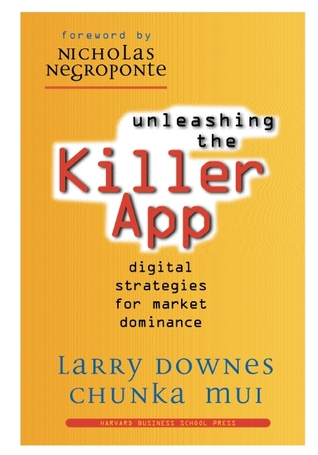 Unleashing the Killer App: Digital Strategies for Market Dominance