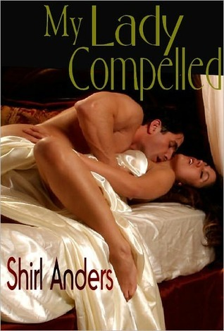 My Lady Compelled by Shirl Anders