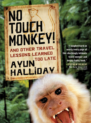 Download for free No Touch Monkey!: And Other Travel Lessons Learned Too Late iBook
