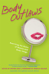 Body Outlaws by Ophira Edut