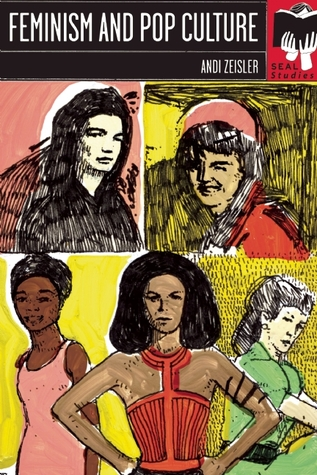 Feminism and Pop Culture by Andi Zeisler