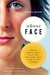 About Face: Women Write About What They See When They Look in the Mirror