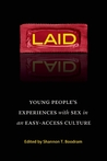Laid: Young People's Experiences with Sex in an Easy-Access Culture