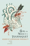 Girl in Need of a Tourniquet by Merri Lisa Johnson