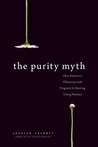 The Purity Myth by Jessica Valenti