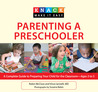 Knack Parenting a Preschooler: A Complete Guide to Preparing Your Child for the Classroom--Ages 3 to 5