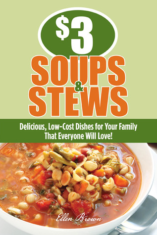 $3 Soups and Stews by Ellen Brown