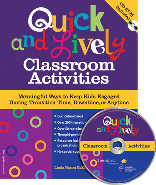 Quick and Lively Classroom Activities by Linda Nason McElherne