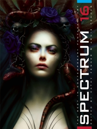 Free download online Spectrum 16: The Best in Contemporary Fantastic Art by Cathy Fenner, Arnie Fenner FB2