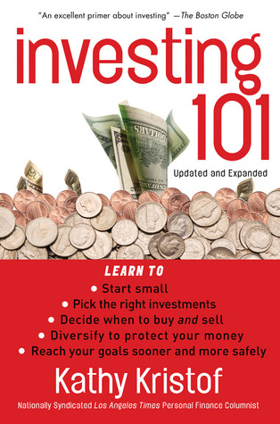 Investing 101 by Kathy Kristof