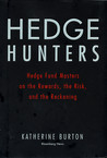 Hedge Hunters: Hedge Fund Legends on the Art of the Trade and the Best New Managers
