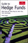 Guide to Hedge Funds: What They Are, What They Do, Their Risks, Their Advantages