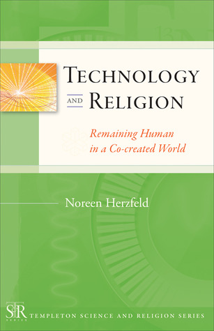 Technology and Religion by Noreen Herzfeld
