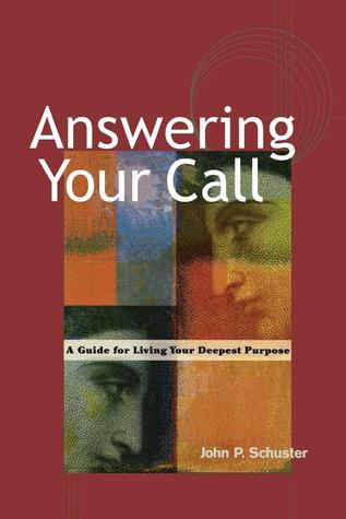 Answering Your Call by John P Schuster