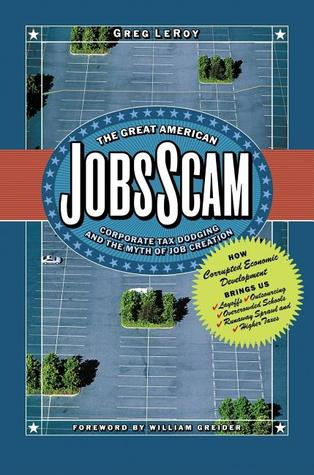 The Great American Jobs Scam by Greg LeRoy