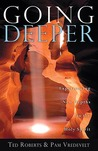 Going Deeper: Experiencing New Depths in the Holy Spirit