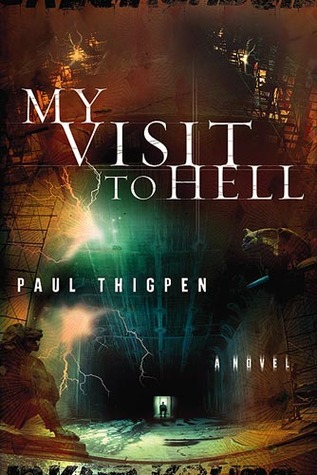 My Visit To Hell by Paul Thigpen