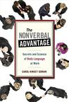 The Nonverbal Advantage: Secrets and Science of Body Language at Work