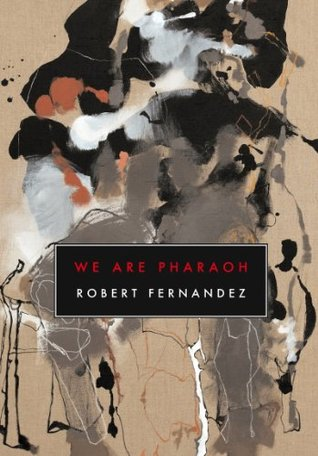 We Are Pharaoh by Robert Fernandez