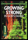 Growing Strong in God's Family (A Course in Personal Discipleship to Strengthen Your Walk With God)