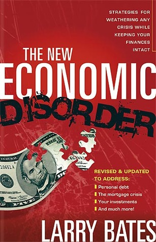 The New Economic Disorder by Larry Bates
