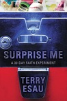 Surprise Me: A 30-Day Faith Experiment