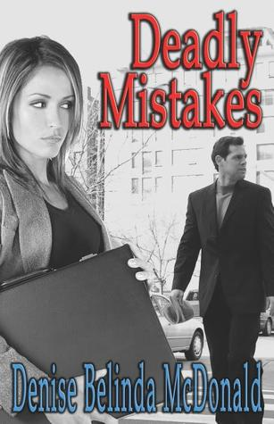 Deadly Mistakes by Denise Belinda McDonald