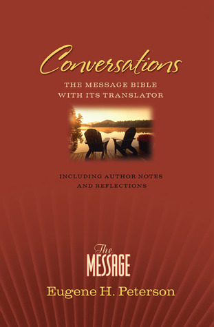 The Message With Its Translator by Eugene H. Peterson