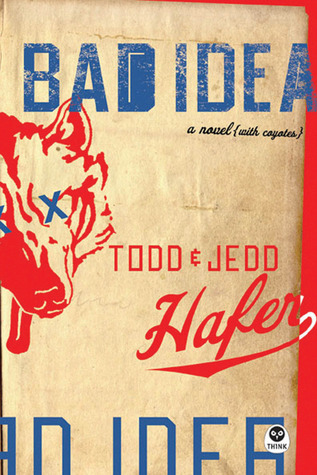 Bad Idea by Todd Hafer