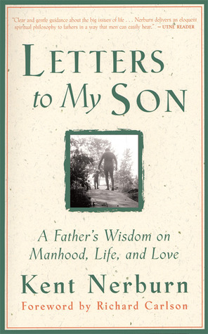 Letters to My Son by Kent Nerburn