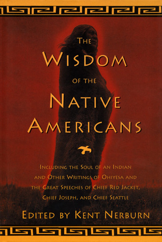 The Wisdom of the Native Americans by Kent Nerburn