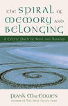 The Spiral of Memory and Belonging: A Celtic Path of Soul and Kinship