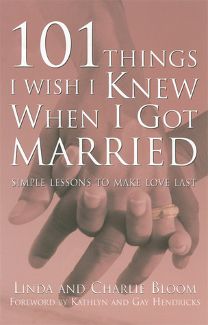 101 Things I Wish I Knew When I Got Married by Linda Bloom