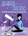 Shag's Zodiac: Offbeat Adventures in Astrology