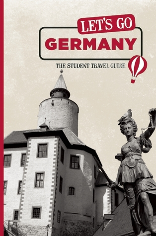Let's Go Germany: The Student Travel Guide