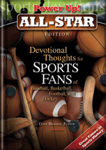 Power Up! All-Star: Devotional Thoughts for Sports Fans of Baseball, Basketball, Football, & Hockey