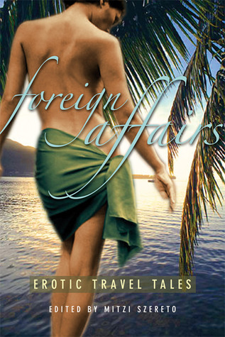 729814 Foreign Affairs: Erotic Travel Tales