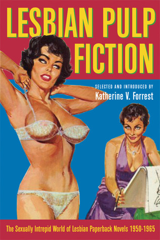 Lesbian Pulp Fiction by Katherine V. Forrest