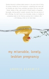 My Miserable Lonely Lesbian Pregnancy by Andrea Askowitz