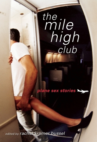 The Mile High Club by Rachel Kramer Bussel