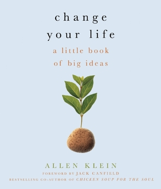 Change Your Life! by Allen Klein